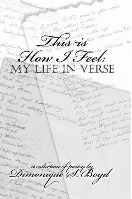 This is How I Feel: My Life in Verse by Dimonique Boyd image