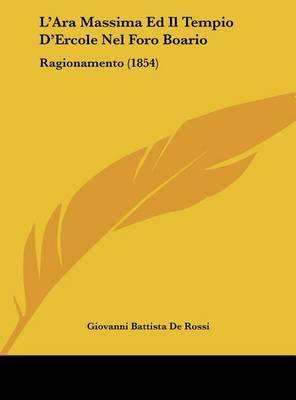 L'Ara Massima Ed Il Tempio D'Ercole Nel Foro Boario: Ragionamento (1854) by Giovanni Battista de Rossi image