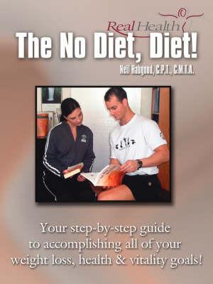 The No Diet, Diet! by Neil Habgood