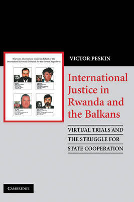 International Justice in Rwanda and the Balkans by Victor A. Peskin