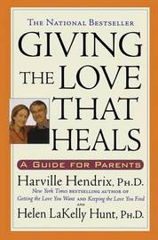 Giving the Love that Heals by Harville Hendrix image