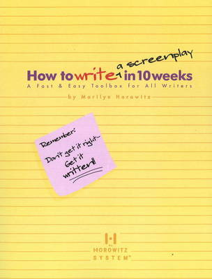 How to Write a Screenplay in 10 Weeks by Marilyn Horowitz image