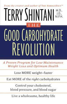 The Good Carbohydrate Revolution by Terry Shintani image