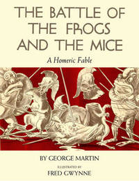 Battle of the Frogs and the Mice by George Martin
