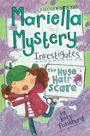 Mariella Mystery: The Huge Hair Scare by Kate Pankhurst