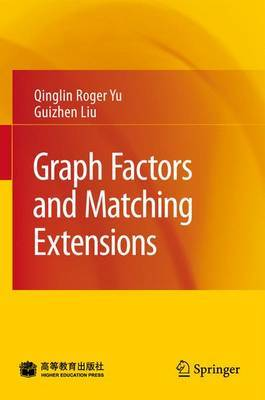 Graph Factors and Matching Extensions by Qinglin Roger Yu image