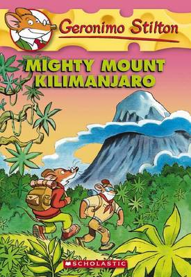 Mighty Mount Kilimanjaro (Geronimo Stilton #41) by Stilton,Geronimo image