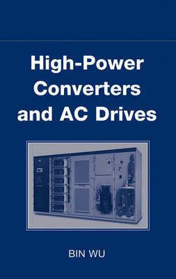 High-power Converters and AC Drives by Bin Wu image
