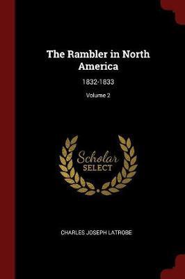 The Rambler in North America by Charles Joseph Latrobe image