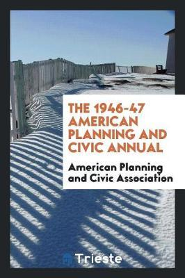 The 1946-47 American Planning and Civic Annual by American Planning and Civic Association image