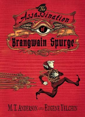 The Assassination of Brangwain Spurge by M.T. Anderson image