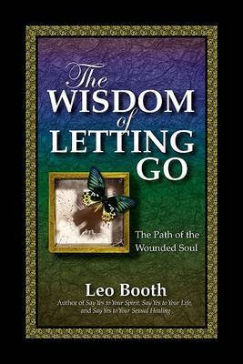 The Wisdom of Letting Go by Leo Booth image