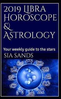 2019 Libra Horoscope & Astrology   Sia Sands Book   In-Stock - Buy