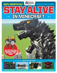 GamesMaster Presents: Stay Alive in Minecraft! by Future Publishing