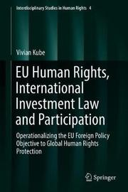 EU Human Rights, International Investment Law and Participation by Vivian Kube