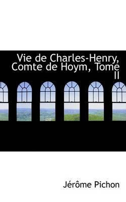 Vie De Charles-Henry, Comte De Hoym, Tome II by JAcrAame Pichon image