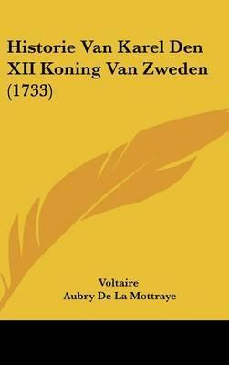 Historie Van Karel Den XII Koning Van Zweden (1733) by Voltaire image