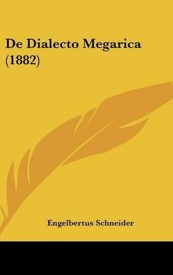 de Dialecto Megarica (1882) by Engelbertus Schneider image