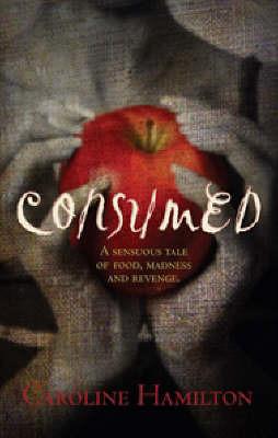 Consumed by Caroline Hamilton
