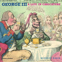 George III: A Life in Caricature by Kenneth Baker image