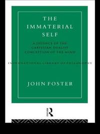 The Immaterial Self by John Foster
