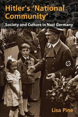 Hitler's National Community: Society and Culture in Nazi Germany by Dr. Lisa Pine image