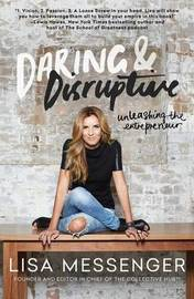 Daring & Disruptive by Lisa Messenger