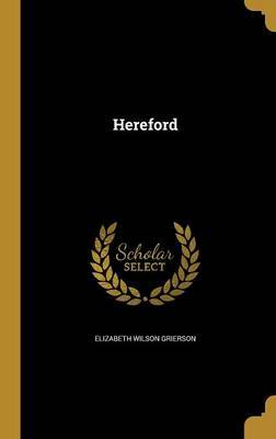 Hereford by Elizabeth Wilson Grierson