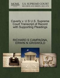 Caverly V. U S U.S. Supreme Court Transcript of Record with Supporting Pleadings by Richard S Campagna
