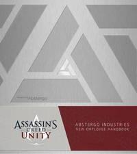 Assassin's Creed Unity: Abstergo Entertainment: Employee Handbook by Christie Golden