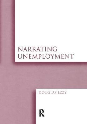 Narrating Unemployment by Douglas Ezzy image