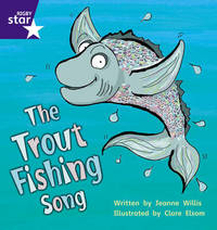 Star Phonics: The Trout Fishing Song (Phase 5) by Jeanne Willis image