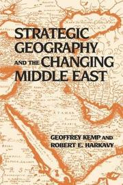 Strategic Geography and the Changing Middle East by Robert E Harkavy