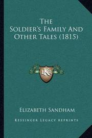 The Soldier's Family and Other Tales (1815) by Elizabeth Sandham