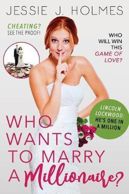 Who Wants to Marry a Millionaire? by Jessie J Holmes