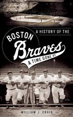 A History of the Boston Braves by William J Craig image