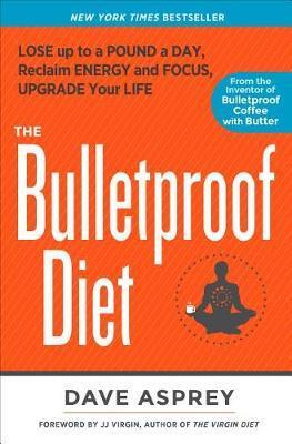 The Bulletproof Diet by Dave Asprey