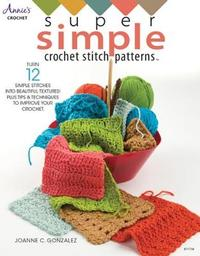 Super Simple Crochet Stitch Patterns by Joanne C. Gonzalez image