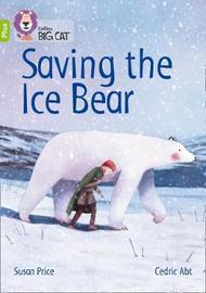 Saving the Ice Bear by Susan Price image