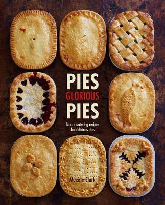 Pies Glorious Pies by Maxine Clark