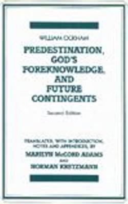 Predestination, God's Foreknowledge, And Future Contingents by William of Ockham image