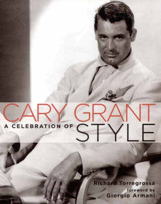 Cary Grant: A Celebration of Style by Richard Torregrossa image