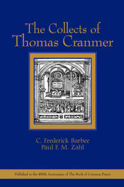 The Collects of Thomas Cranmer by C.Frederick Barbee