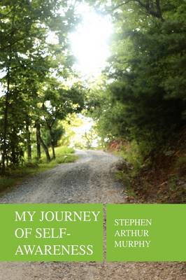 My Journey of Self - Awareness by Stephen Arthur Murphy image