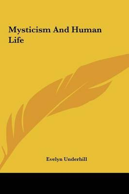 Mysticism and Human Life by Evelyn Underhill image
