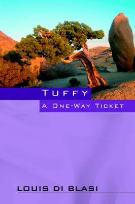 Tuffy a One Way Ticket by Louis Di Blasi