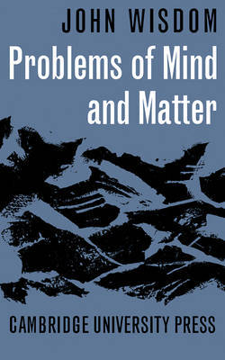 Problems of Mind and Matter by John Wisdom image