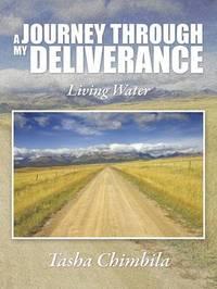 A Journey Through My Deliverance by Tasha Chimbila