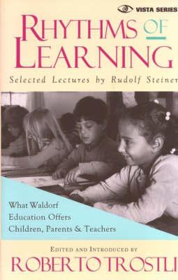 Rhythms of Learning by Rudolf Steiner