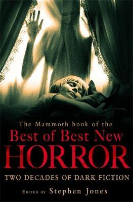 The Mammoth Book of the Best of Best New Horror by Stephen Jones image